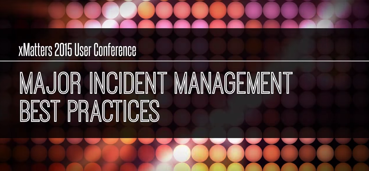 Panel: Major Incident Management Best Practices