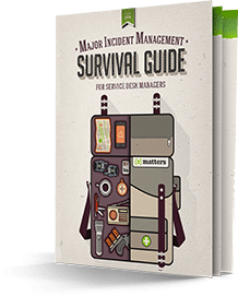 Major Incident Management Survival Guide for Service Desk managers