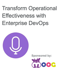 Transform Operational Effectiveness with Enterprise DevOps