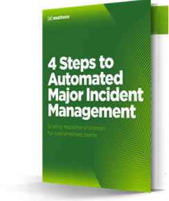 4 Steps to Automated Major Incident Management