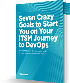 7 Crazy Goals to Start You on Your ITSM Journey to DevOps